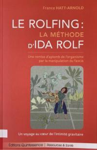 Le Rolfing: La méthode d'Ida Rolf
