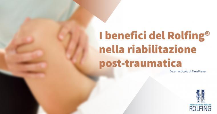 I benefici del Rolfing® nella riabilitazione post-traumatica