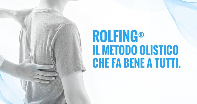 Rolfing, un metodo olistico perfetto per...
