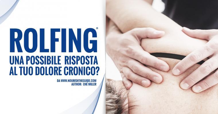 Rolfing una possibile soluzione al dolore cronico