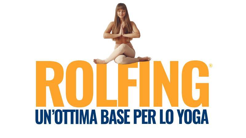 Il Rolfing una ottima base per lo Yoga