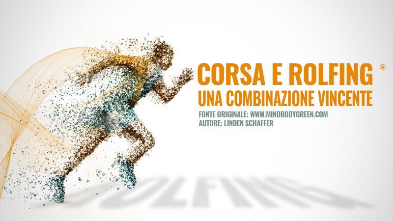 Corsa e Rolfing®: una combinazione vincente